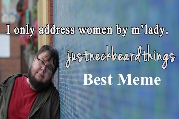 Just Neckbeard Things