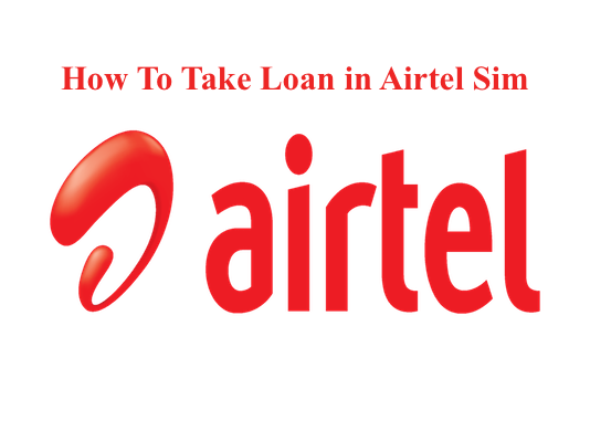 How To Take Loan in Airtel Sim