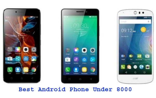 Now Lets android phones in india below 8000 there are also